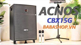 Loa Acnos CBX15G hát karaoke gia đình cực hay