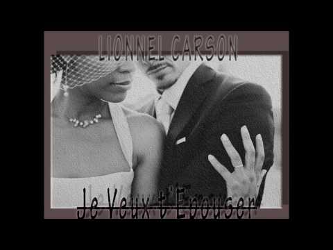 Lionnel Carson - Je Veux t'Epouser (audio + lyrics)