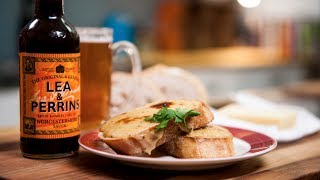 Lea & Perrins Sorted Food - How To Make The Ultimate Cheese On Toast