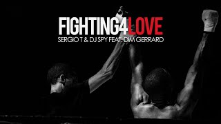 Sergio T &amp DJ Spy Feat. Dim Gerrard - Fighting 4 Love