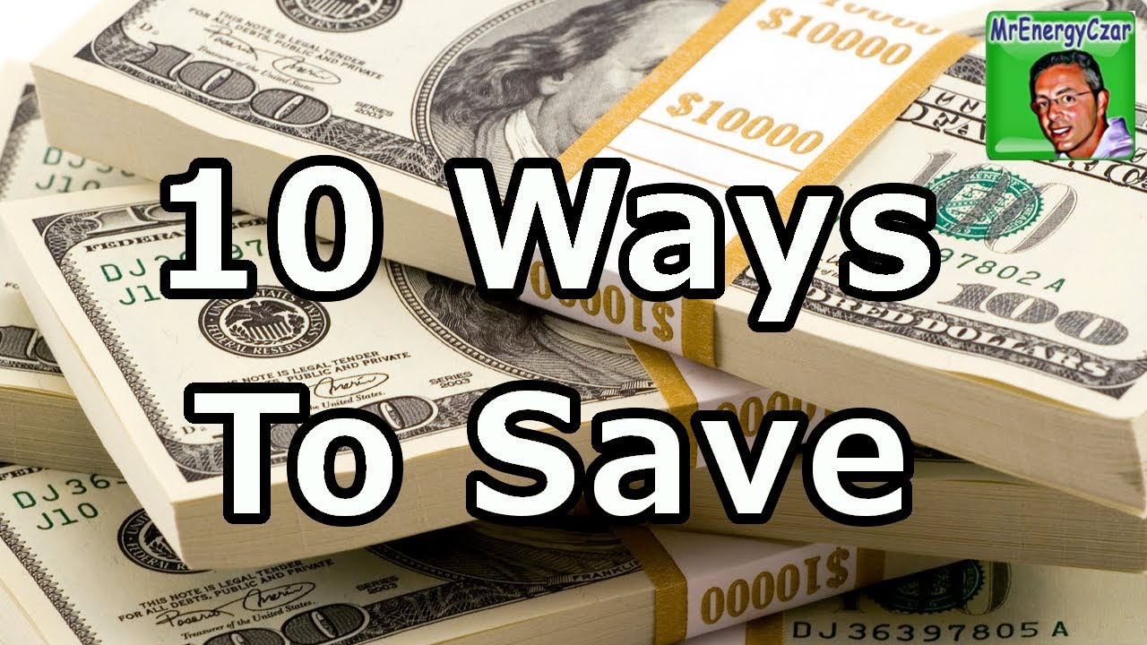 Top 10 ways to save money and energy youtube for Ways you can save energy