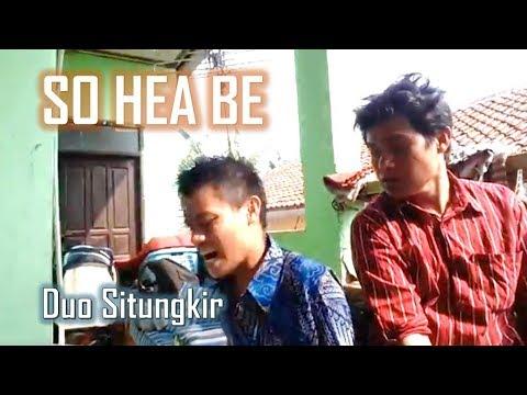 Lagu Batak So Hea Be - Duo Situngkir Cover Lagu Style Voice