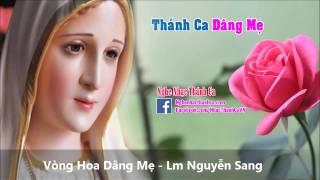 Vòng Hoa Dâng Mẹ - Lm Nguyễn Sang