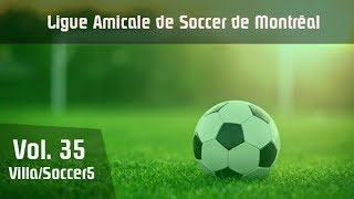 Top 5 - Ligue Amicale de Soccer de Montréal, Volume 35