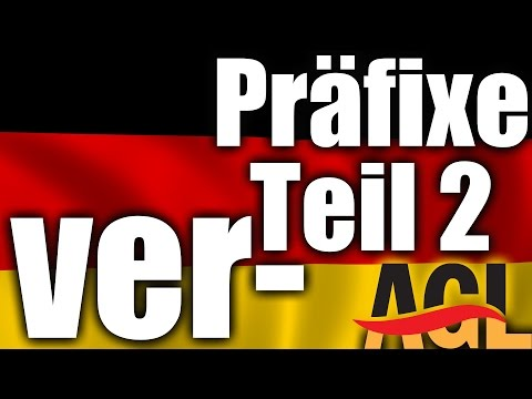 ver-: Die Schönheit deutscher Präfixe, Teil 2 [learn German][Deutsch lernen]