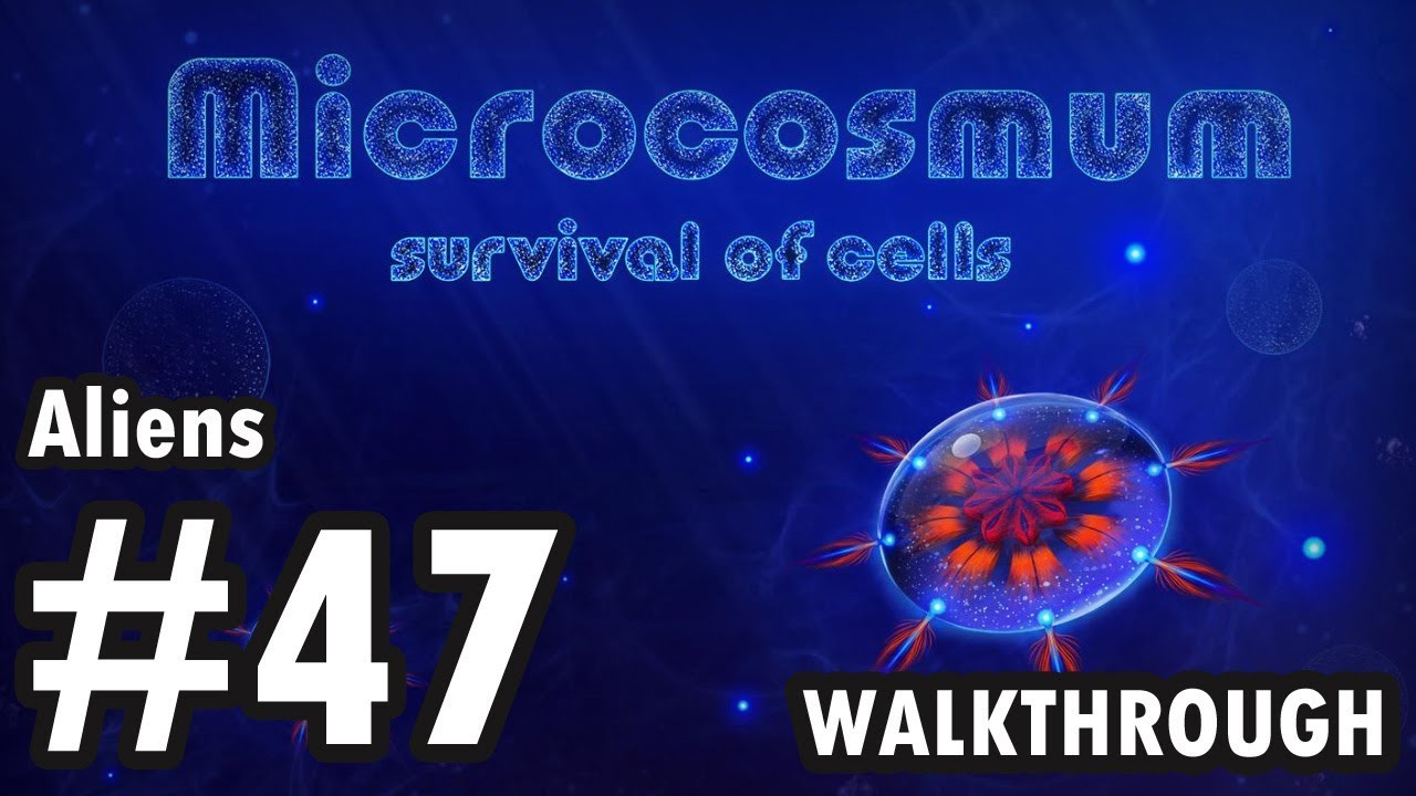 Microcosmum: survival of cells - Aliens - #47 (Walkthrough)