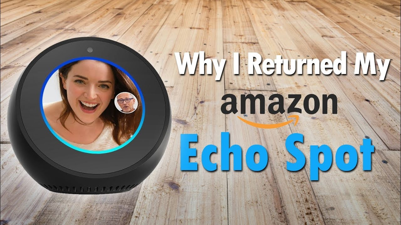 Why I Returned My Echo Spot