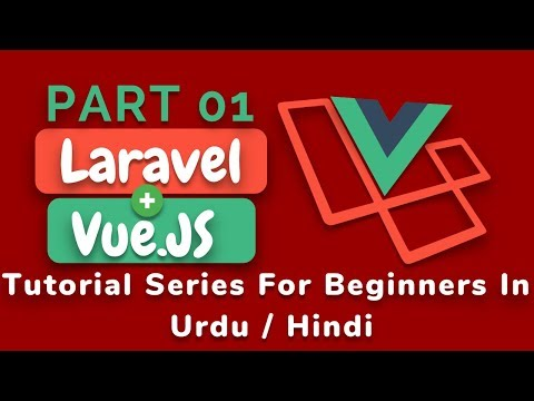 [Part 01] Laravel and Vue Js Tutorial Series in اردو / हिंदी: Configure Vue js & Laravel Using NPM thumbnail