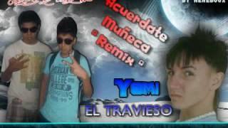 ACUERDATE  MUÑECA - LOS D KLLE FT YOMI ( OFICIAL REMIX 2010 ) ( VIDEO LETRA BY NENEBOOX )