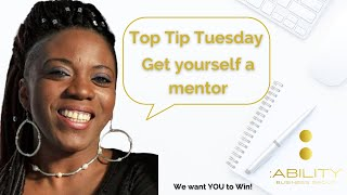Top Tip Tuesday Get yourself a mentor