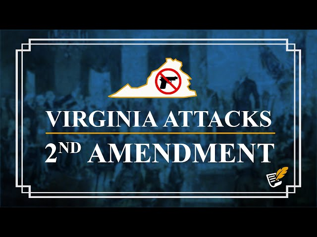 Virginia's Attack on the 2nd Amendment | Constitution Corner