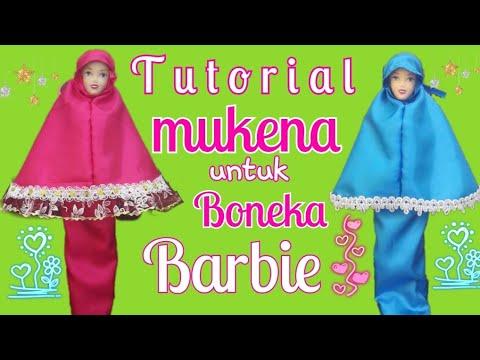 Tutorial Membuat Mukena Untuk Boneka Barbie Gampang Mudah Easy Diy