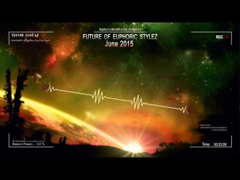 Future of Euphoric Stylez - June 2015 [HQ Mix]