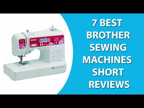 Best Brother Sewing Machines Short Reviews | 7 Top Rated Brother Sewing Machine Reviews