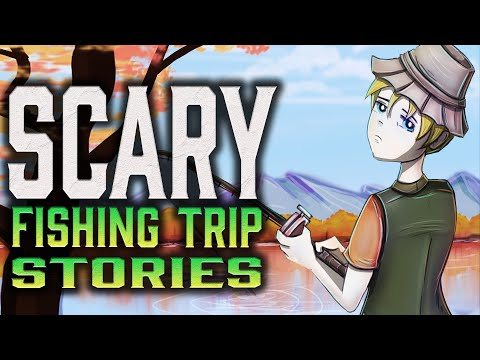 6 True Fishing Trip Scary Stories: