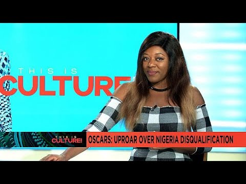 Oscars: uproar over Nigeria disqualification [This is culture]