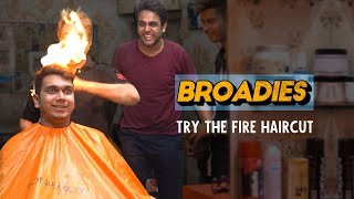 Broadies | Ep .01 | Trying The Fire Haircut | Ft. Kanishk & Pavitra | Ok Tested