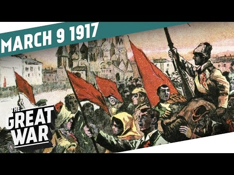 The Russian February Revolution 1917 I THE GREAT WAR Week 137