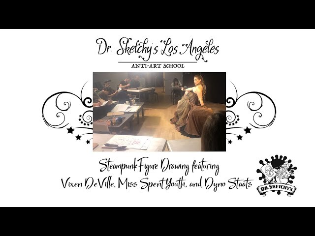 Dr. Sketchy's Los Angeles ~ Steampunk with Vixen DeVille, Miss Spent Youth, and Dyno Staats