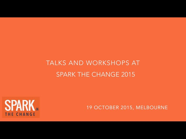Spark the Change Melbourne 2015