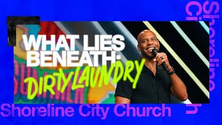 Pastor Earl McClellan // What Lies Beneath // Part 1: Dirty Laundry
