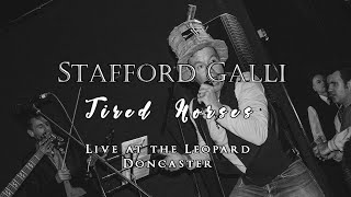 Stafford Galli - Tired Horses - Live at The Leopard, Doncaster