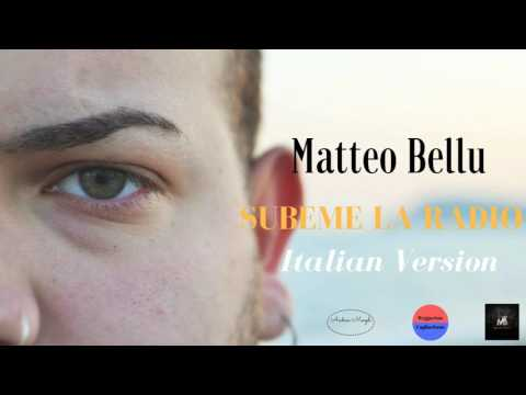 Matteo Bellu - Subeme la radio (Italian Version)