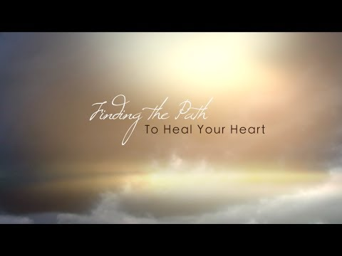Finding The Way To Heal Your Heart