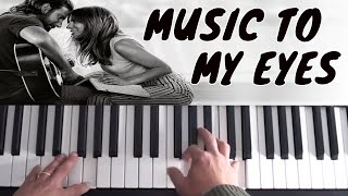 How To Play Music To My Eyes on Piano - A Star Is Born Soundtrack - Piano Tutorial