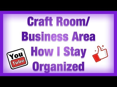 Organization Tips: Craft area, Business Office & Storage area for Online Store