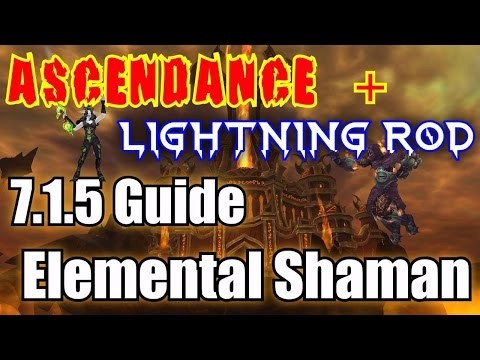 7.1.5 Elemental Shaman Guide - Ascendance & Lightning Rod Builds