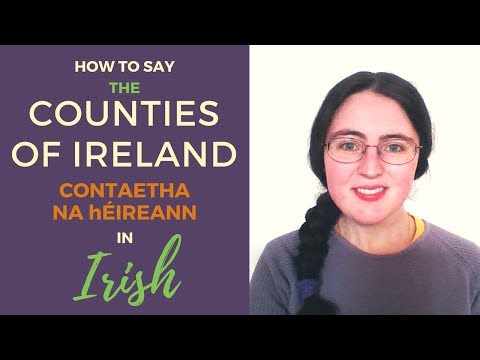 How To Say Ireland's Counties In Irish Gaelic