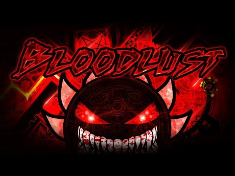 BLOODLUST VERIFIED!!! | LEGENDARY DEMON 100% | MANIX AND MORE