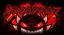 BLOODLUST VERIFIED!!! | LEGENDARY DEMON 100% | MANIX AND MORE