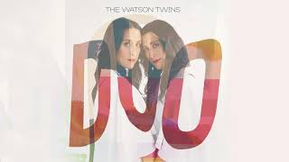 The Watson Twins | Hustle and Shake (Official Audio)