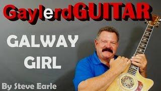 "Steve Earl ""GALWAY GIRL"" GUITAR LESSON"