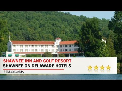Shawnee Inn and Golf Resort - Shawnee on Delaware Hotels, Pennsylvania