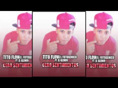 Tito flow ft Glen09-Cero sentimientos.djsocio.prod