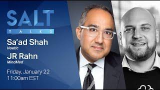 Download SALT Talks: Psychedelics with Sa'ad Shah (Noetic Fund) & JR Rahn (MindMed)