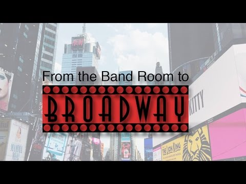 From the Band Room to Broadway