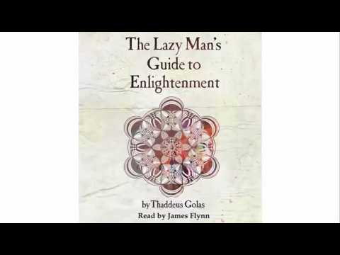 The Lazy Man's Guide to Enlightenment [Full Audiobook]