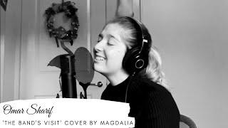 Omar Sharif  - The Band's Visit Cover - Magdalia