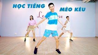 Dạy nhảy - Hoc tiếng mèo kêu | Dancing with Minhx