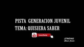PISTA SALAY QUISIERA SABER COMO ESTÁS DE GENERACION JUVENIL KARAOKE