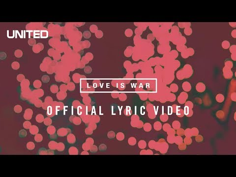 Hillsong UNITED Love is War Lyric Video