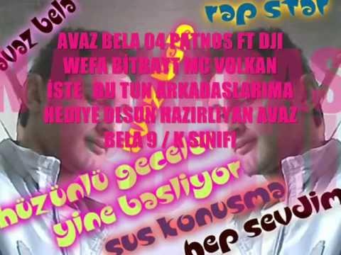 AVAZ BELA 04 PATNOS FT DJI WEFA BİTBAYT MC VOLKAN