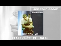 watch he video of Jeremy Camp - Letting Go (Original Version)