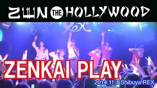 ZEN THE HOLLYWOOD - ZENKAI PLAY