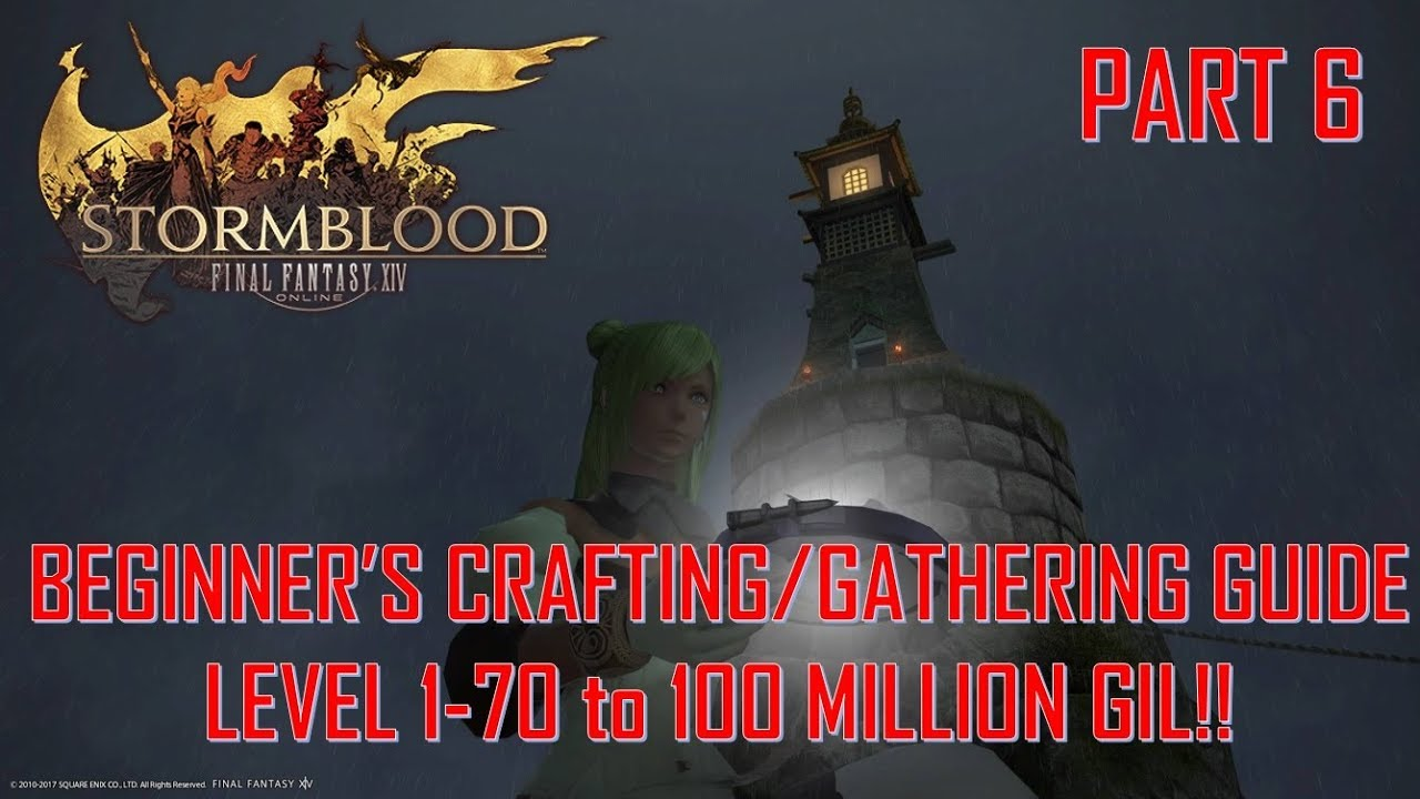 Final Fantasy XIV - Beginner's Crafting/Gathering Guide 1-70 to 100