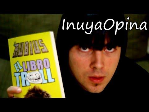 EL LIBRO TROLL DE ElRubiusOMG @Rubiu5 - InuyaOpina